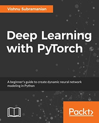 Deep Learning with PyTorch: A beginner's guide to create dynamic