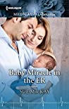 Baby Miracle in the ER (Harlequin Medical Romance)