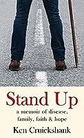 Stand Up: A Memoir of Disease, Family, Faith & Hope