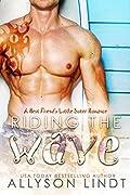 Riding the Wave: A Best Friend's Little Sister Romance