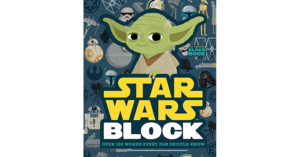 Star Wars Block Over 100 Words Every Fan Should Know By Lucasfilm Ltd
