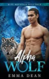 Alpha Wolf (The Blue Mountain Wolf Pack #1)