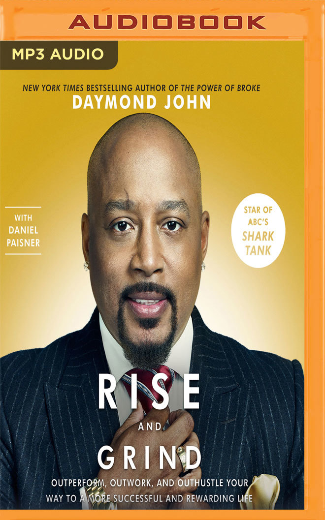 Daymond John, Daniel Paisner] Rise and Grind  Out