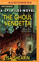 The Ghoul Vendetta: An SPI Files Novel