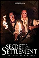 Secret of the Lost Settlement: The Duty of Warriors