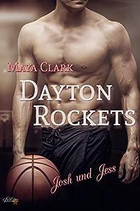 Dayton Rockets: Josh und Jess (Dayton Rockets, #1)