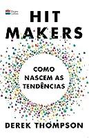 Hit Makers: Como Nascem as Tendências