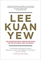 Lee Kuan Yew: The Grand Master's Insights on China, the United States, and the World (Belfer Center Studies in International Security)