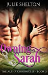 Owning Sarah (The Alpha Chronicles Book 2)