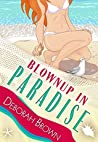 Blownup in Paradise (Paradise #14)