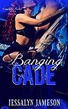 Banging Cade