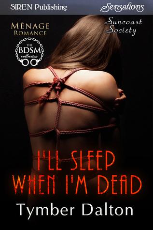 I'll Sleep When I'm Dead by Tymber Dalton