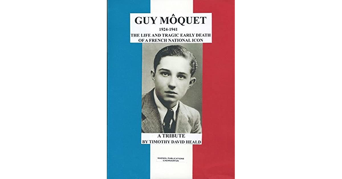 Tragically Premature Death Of Tim >> Guy Moquet 1924 1941 The Life And Tragic Death Of A French National