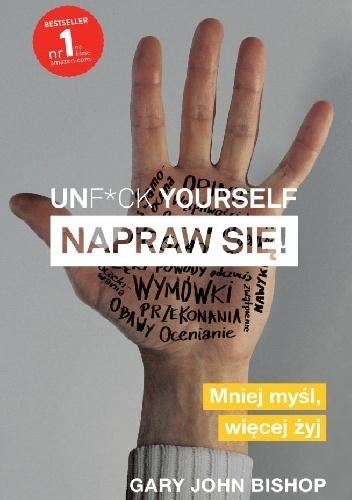 Unf*ck yourself. Napraw się!