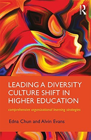 Leading a Diversity Culture Shift in Higher Education by Edna Chun