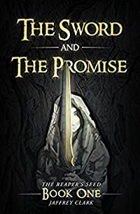 The Reaper's Seed: The Sword and the Promise