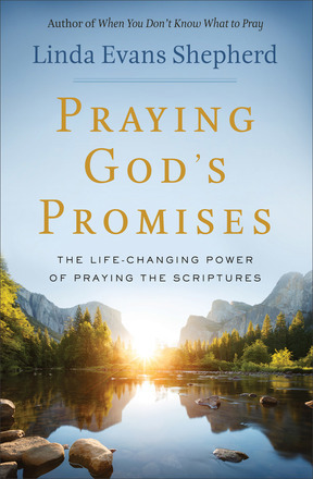 Praying God's Promises: The Life-Changing Power of Praying the Scriptures