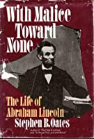 a summary and review of with malice toward none by stephen b oates Stephen b oates, a scholar who has written biographies of william faulkner, the rev dr martin luther king jr and nat turner, is waging an unusually visible counterattack against charges that he plagiarized portions of his 1977 biography of abraham lincoln.