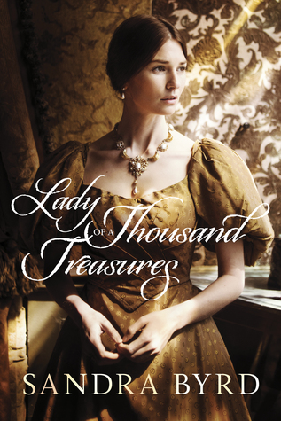 "Book cover of ""Lady of a Thousand Treasures"" by Sandra Byrd"