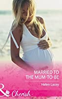 Married To The Mum-To-Be (The Cedar River Cowboys, Book 4)