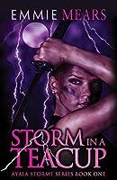Storm in a Teacup (Ayala Storme Book 1)