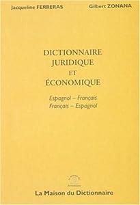 Dictionnaire juridique : Diccionario Juridico : Edition bilingue francais - espagnol / espanol-frances