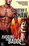 Avoiding the Badge by Dorothy F. Shaw