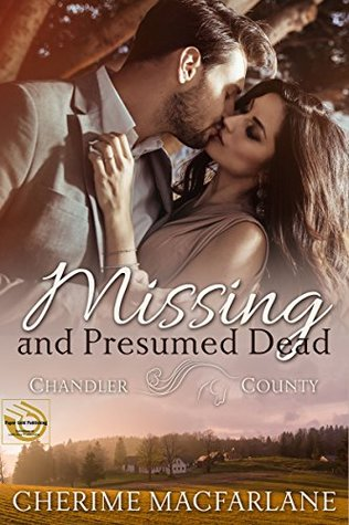 Missing and Presumed Dead: A Chandler County Novel