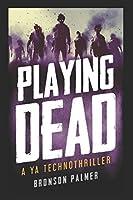 Playing Dead: A YA Novel