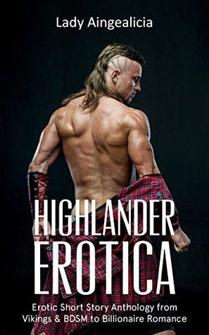 Highlander Erotica: Erotic Short Stories - Historical Romance Anthology of Vikings, BDSM Erotica, Highlander and Billionaire Romance