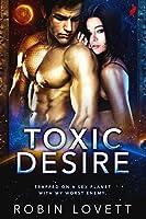 Toxic Desire (Planet of Desire #1)