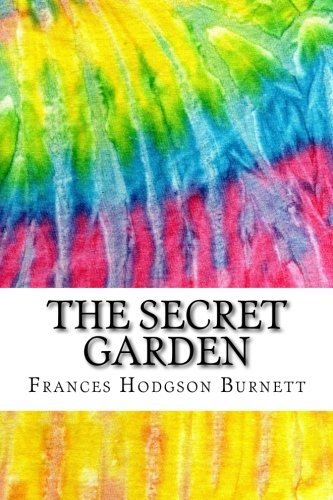 The Secret Garden: Includes MLA Style Citations for Scholarly Secondary Sources, Peer-Reviewed Journal Articles and Critical Essays  by  Frances Hodgson Burnett