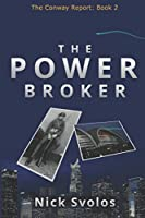 The Power Broker (The Conway Report)