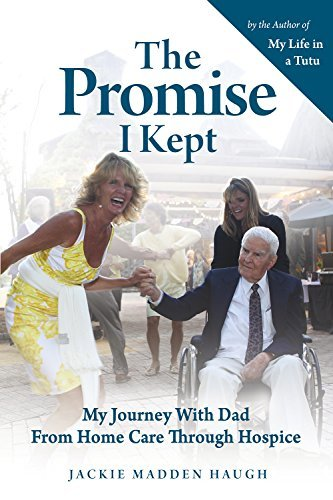 The Promise I Kept My Journey with Dad from Home Care Through Hospice