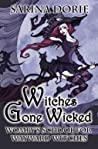Witches Gone Wicked (Womby's School for Wayward Witches, #3)