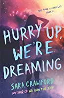 Hurry Up, We're Dreaming (The Muse Chronicles)