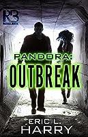 Pandora: Outbreak (A Pandora Thriller Book 1)