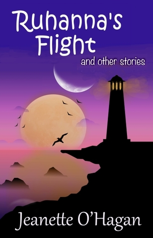 Ruhanna's Flight and other stories by Jeanette O'Hagan