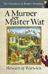 A Murder for Master Wat (The Chronicles of Brother Hermitage Book 11)