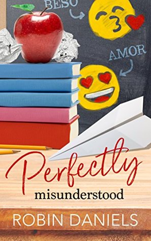 Perfectly Misunderstood by Robin Daniels