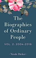 The Biographies of Ordinary People: Volume 2: 2004–2016