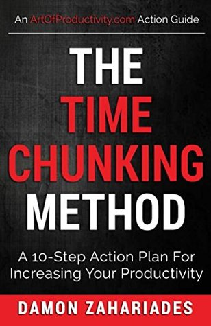 The Time Chunking Method: A 10-Step Action Plan For