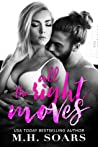 All The Right  Moves by M.H. Soars