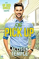 The Pick Up (Up Red Creek, #1)