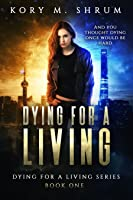 Dying for a Living (Dying for a Living #1)