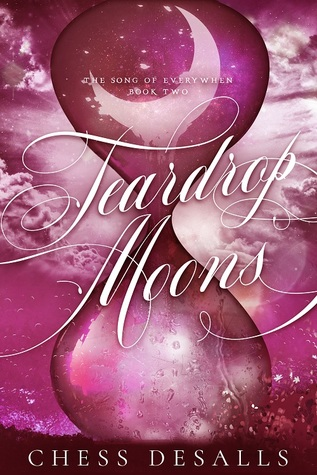 Teardrop Moons (The Song of Everywhen, #2)