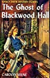 The Ghost of Blackwood Hall (Nancy Drew Mystery Stories, #25)