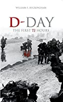 D-Day: The First 72 Hours