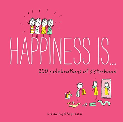 Book cover Happiness Is . . . 200 Celebrations of Sisterhood (Happiness Is.