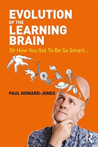 Evolution-of-the-Learning-Brain-Or-How-You-Got-To-Be-So-Smart-